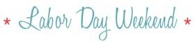 Labor Day Weekend Savings!